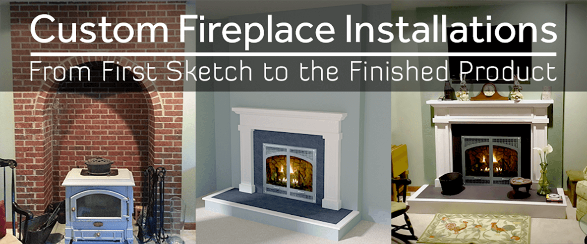 Custom Fireplace Installations